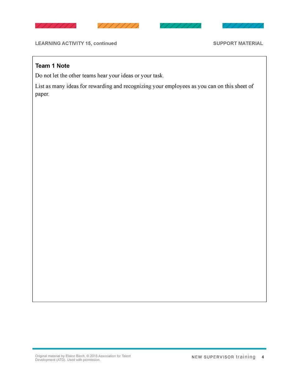 LEARNING ACTIVITY 15, continued  SUPPORT MATERIAL  Team 1 Note Do not let the other teams hear your ideas or your task. Li...