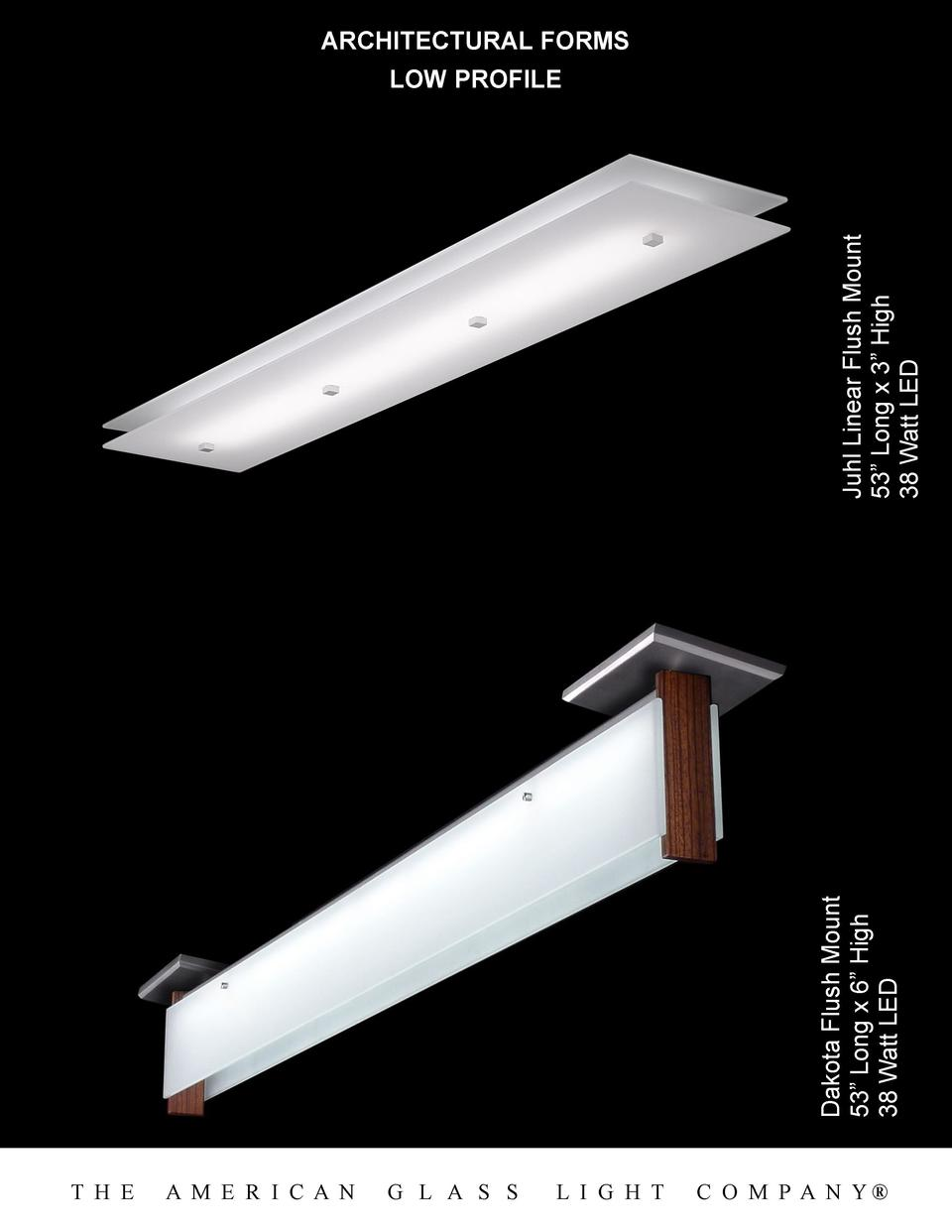 Dakota Flush Mount 53    Long x 6    High 38 Watt LED  Juhl Linear Flush Mount 53    Long x 3    High 38 Watt LED  ARCHITE...