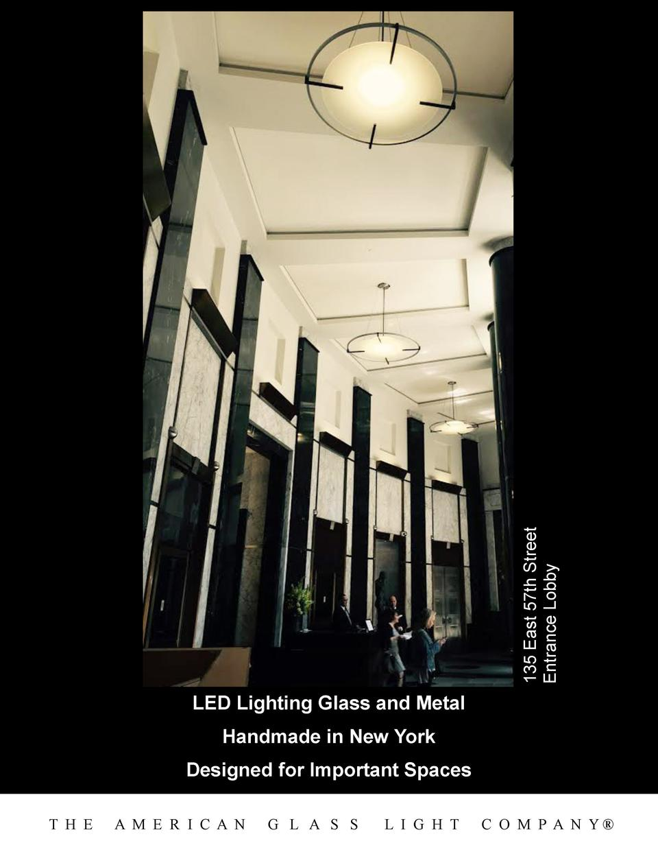 135 East 57th Street Entrance Lobby  LED Glass and Metal Lighting Handmade in New York Designed for Important Spaces T H E...