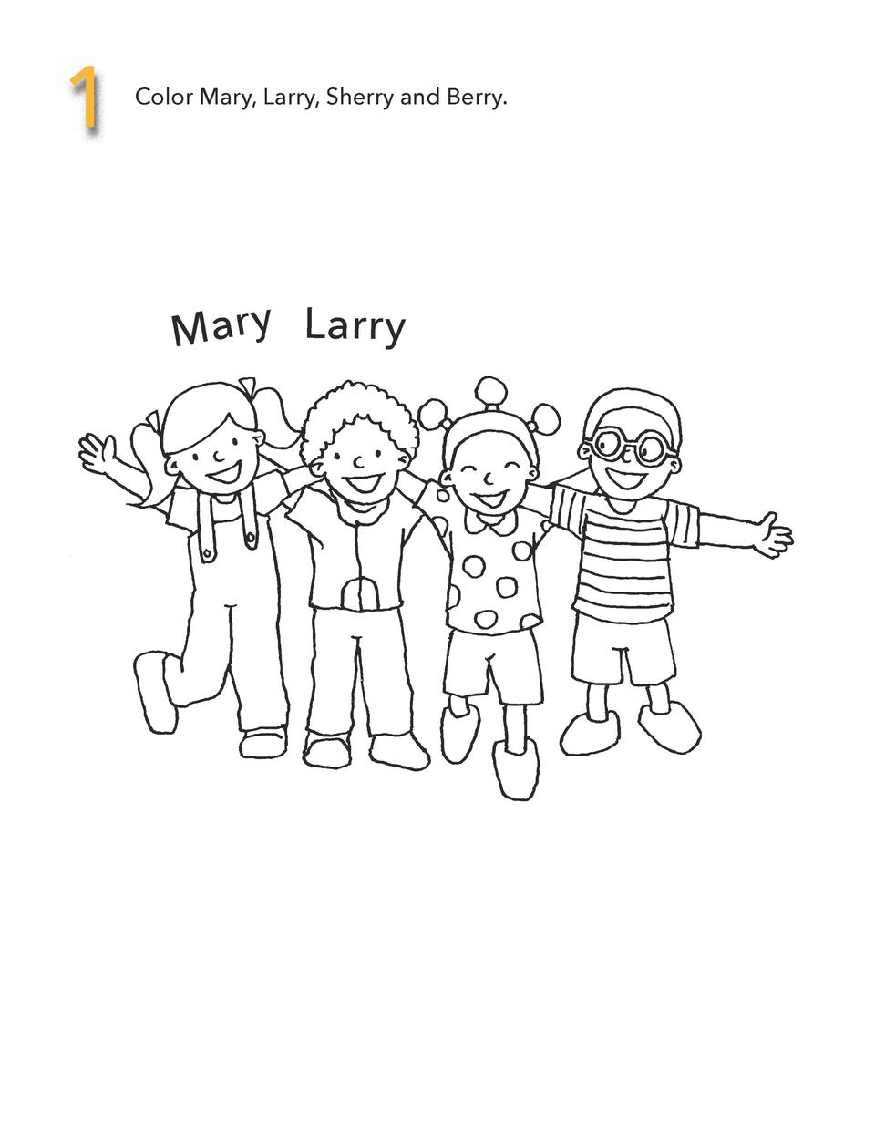 1  Color Mary, Larry, Sherry and Berry.  Mary Larry