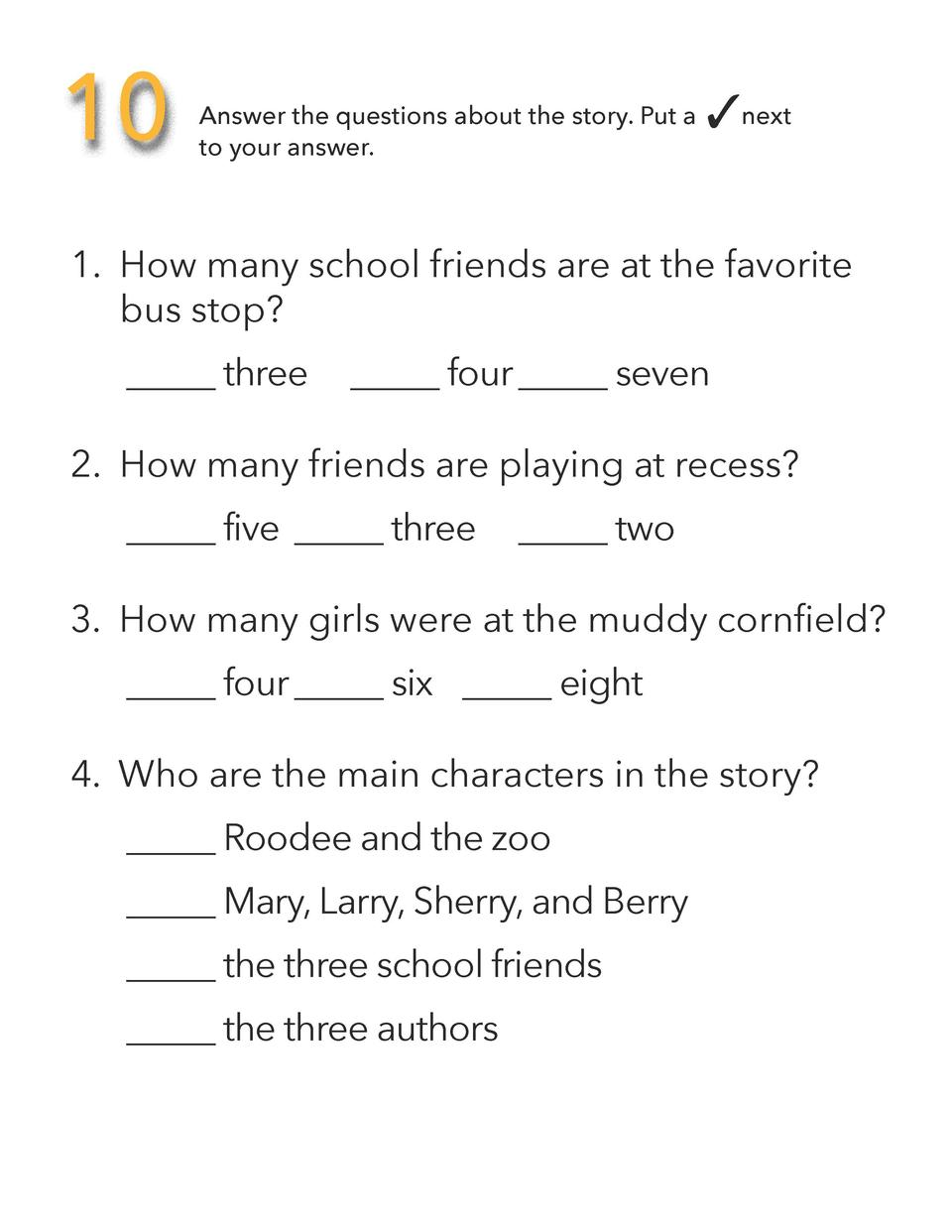 10     next  Answer the questions about the story. Put a     to your answer.  1.     How many school friends are at the fa...