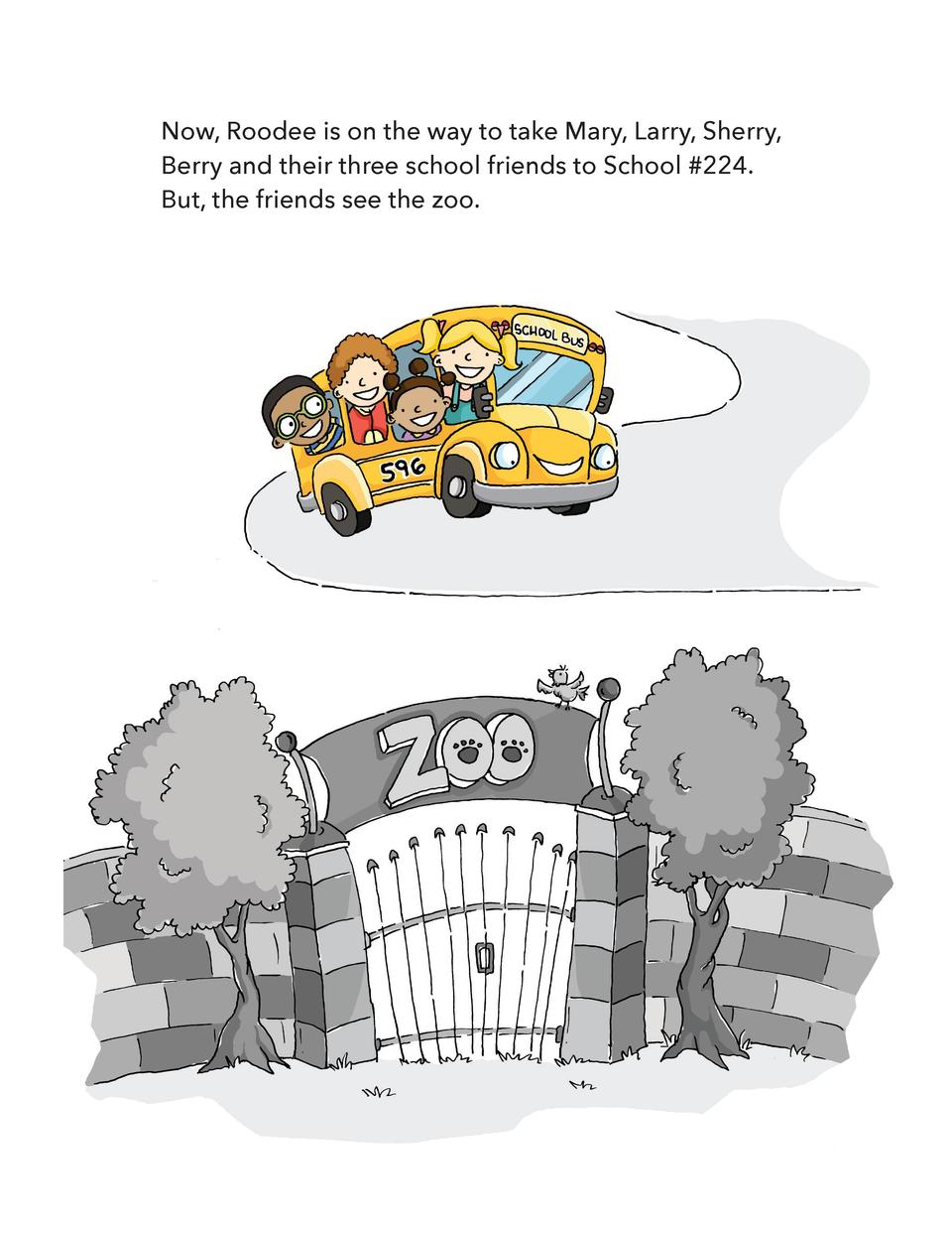 Now, Roodee is on the way to take Mary, Larry, Sherry, Berry and their three school friends to School  224. But, the frien...