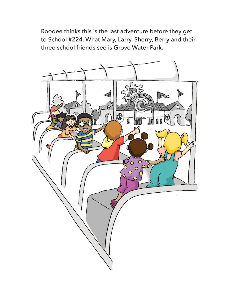 Roodee thinks this is the last adventure before they get to School  224. What Mary, Larry, Sherry, Berry and their three s...
