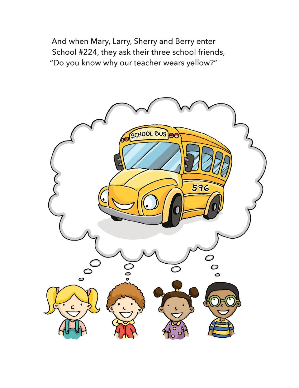 And when Mary, Larry, Sherry and Berry enter School  224, they ask their three school friends,    Do you know why our teac...