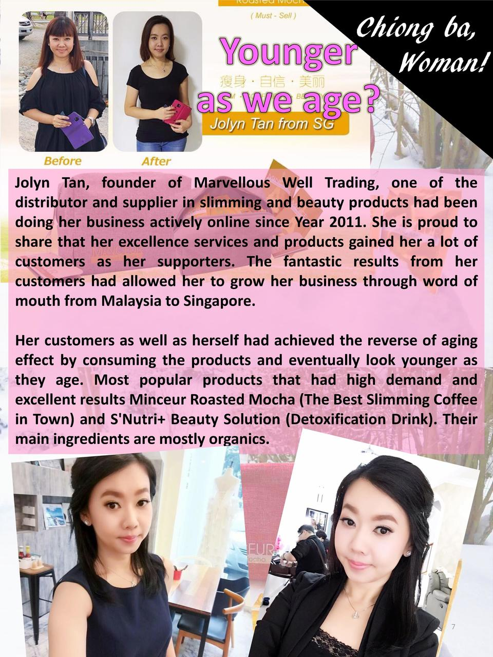 Chiong ba, Woman   Jolyn Tan, founder of Marvellous Well Trading, one of the distributor and supplier in slimming and beau...