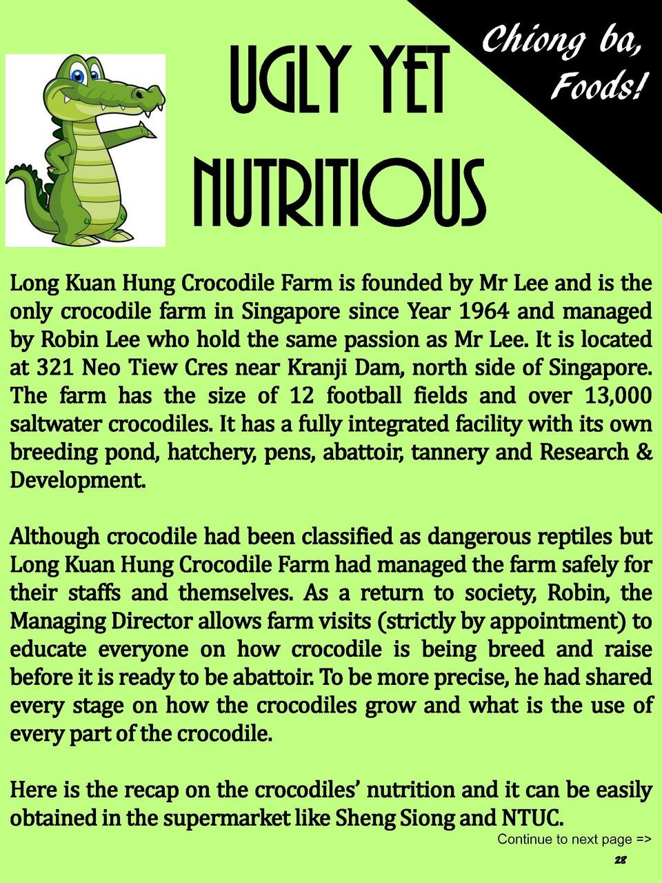 Chiong ba, Foods   ugly yet nutritious  Long Kuan Hung Crocodile Farm is founded by Mr Lee and is the only crocodile farm ...