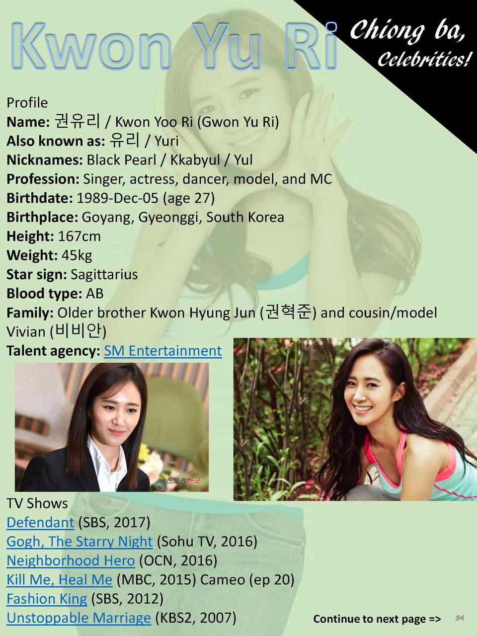 Chiong ba, Celebrities  Profile Name              Kwon Yoo Ri  Gwon Yu Ri  Also known as           Yuri Nicknames  Black P...