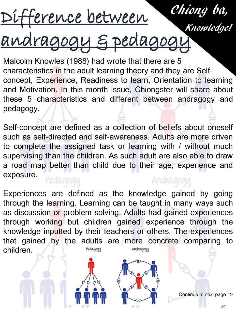 Chiong ba,  Difference between Knowledge  andragogy   pedagogy Malcolm Knowles  1988  had wrote that there are 5 character...