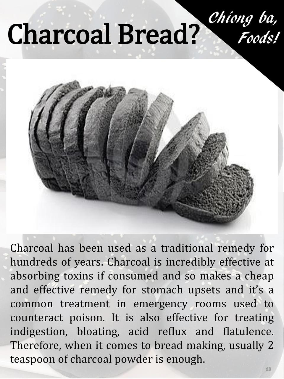 Charcoal Bread   Chiong ba, Foods   Charcoal has been used as a traditional remedy for hundreds of years. Charcoal is incr...