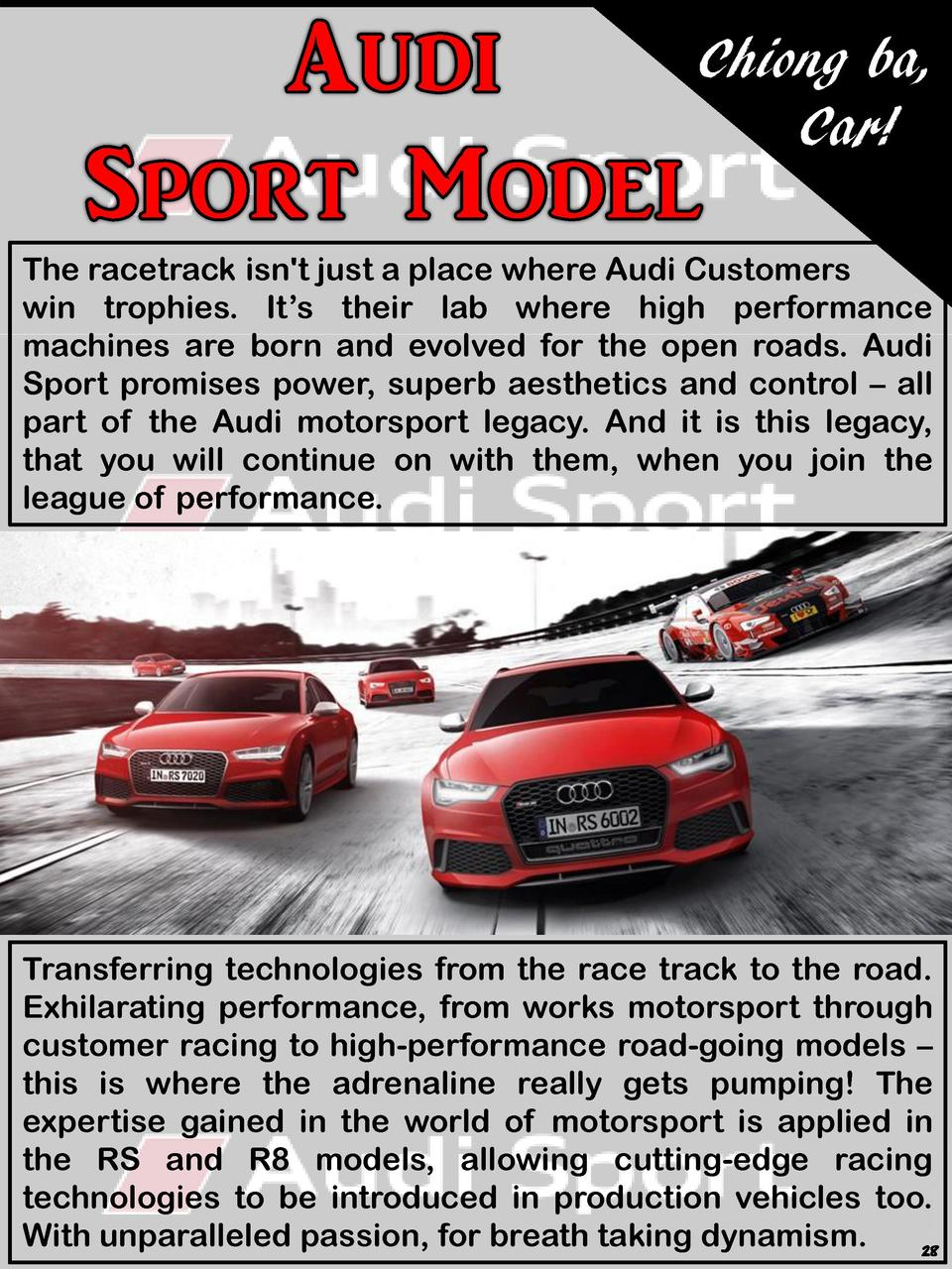 Chiong ba, Car  The racetrack isn t just a place where Audi Customers win trophies. It   s their lab where high performanc...