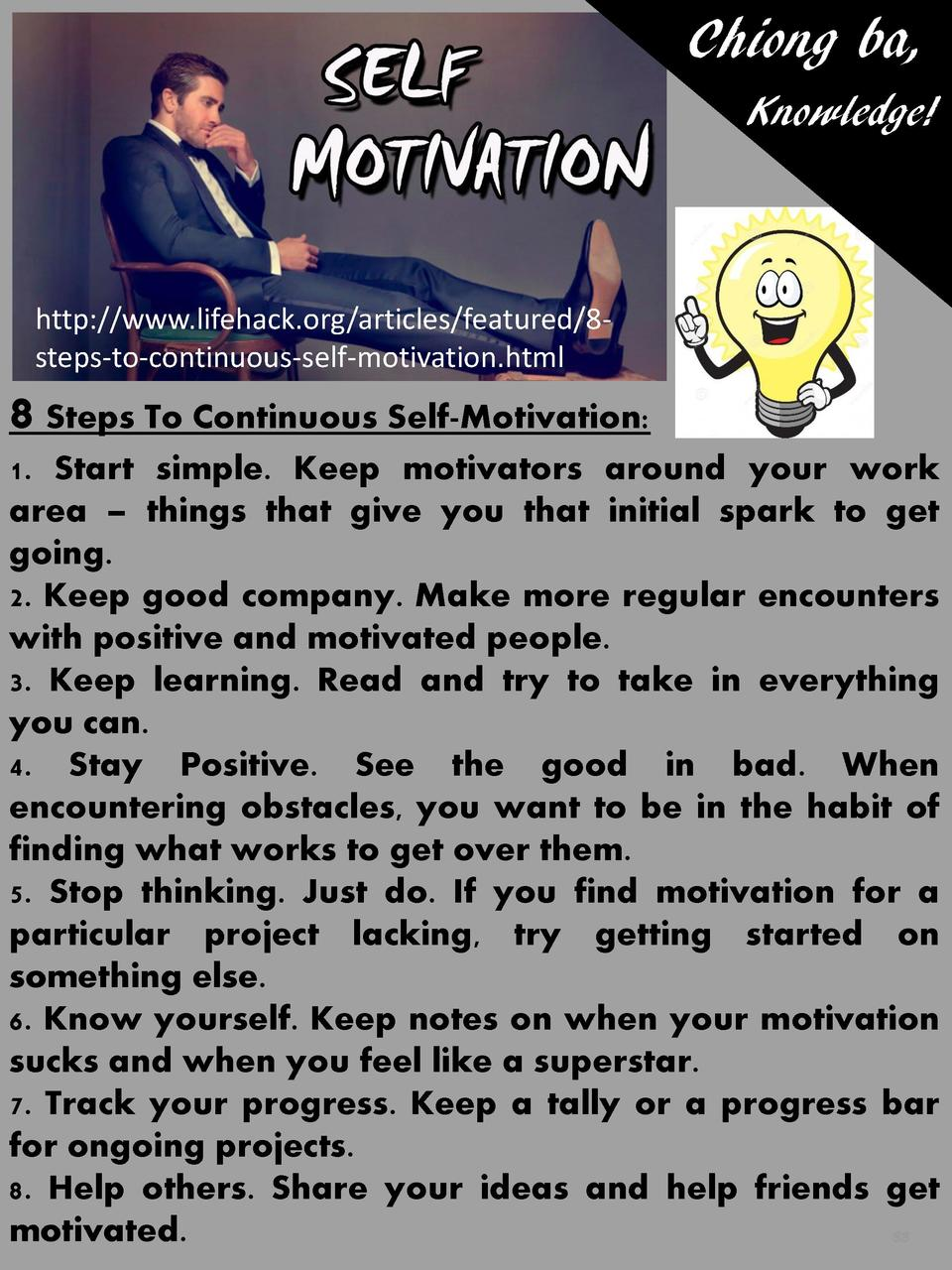 Chiong ba, Knowledge   http   www.lifehack.org articles featured 8steps-to-continuous-self-motivation.html  8 Steps To Con...