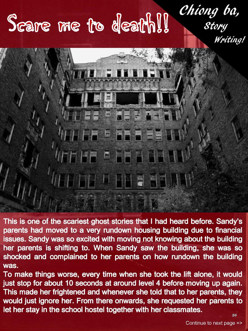 Chiong ba, Story Writing   This is one of the scariest ghost stories that I had heard before. Sandy   s parents had moved ...