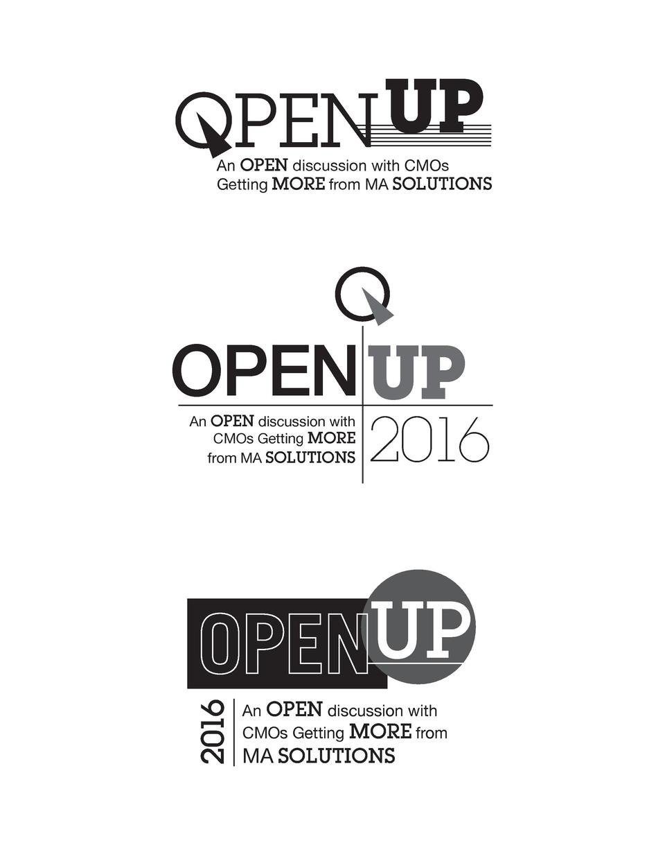 OPEN UP  An OPEN discussion with CMOs Getting MORE from MA SOLUTIONS  OPEN UP  2016  An OPEN discussion with CMOs Getting ...