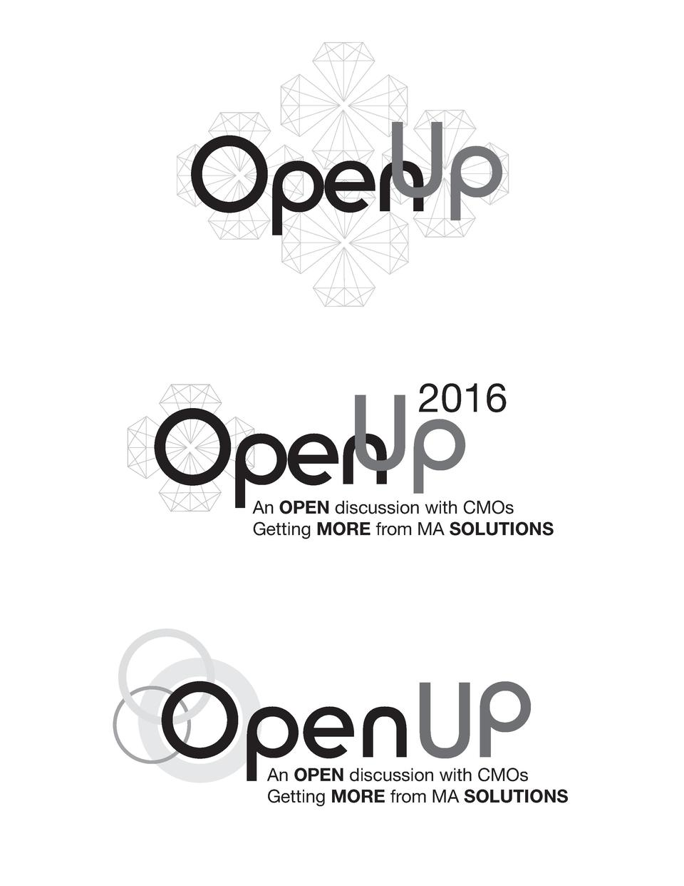 U p Open U p Open  2016  An OPEN discussion with CMOs Getting MORE from MA SOLUTIONS  OpenUP  An OPEN discussion with CMOs...