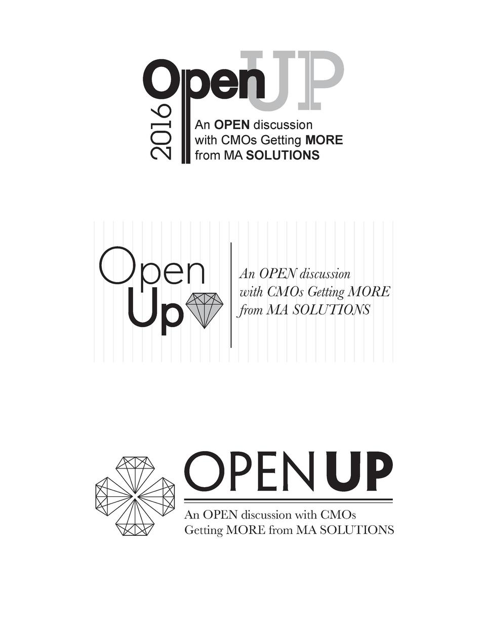 UP  2016  Open  An OPEN discussion with CMOs Getting MORE from MA SOLUTIONS  Open Up  An OPEN discussion with CMOs Getting...