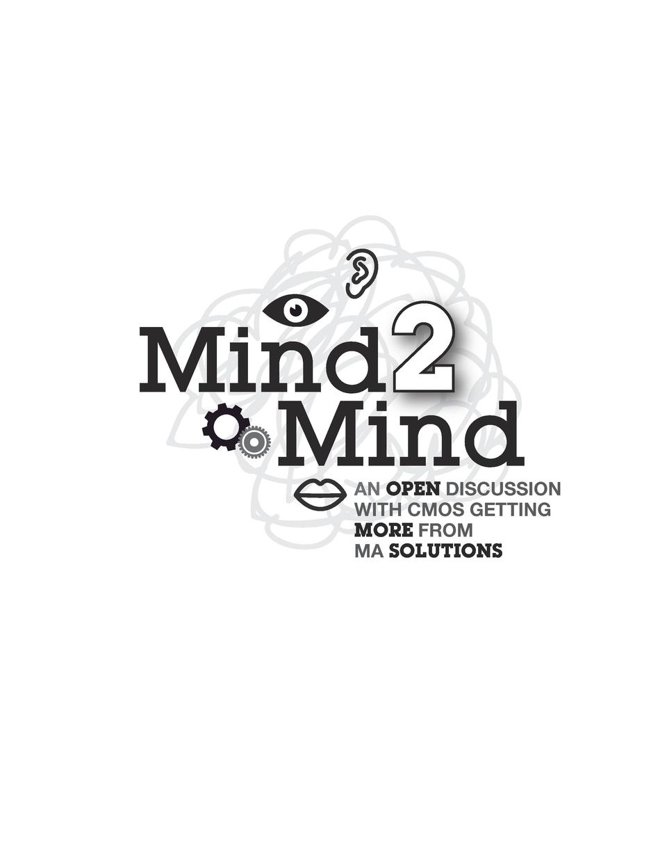 Mind2 Mind  AN OPEN DISCUSSION WITH CMOS GETTING MORE FROM MA SOLUTIONS