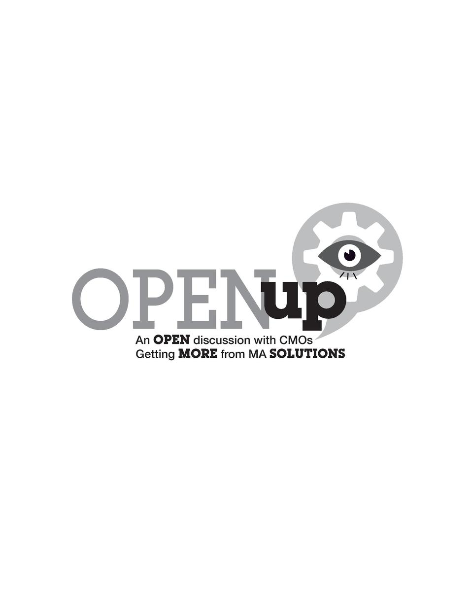 OPENup An OPEN discussion with CMOs Getting MORE from MA SOLUTIONS