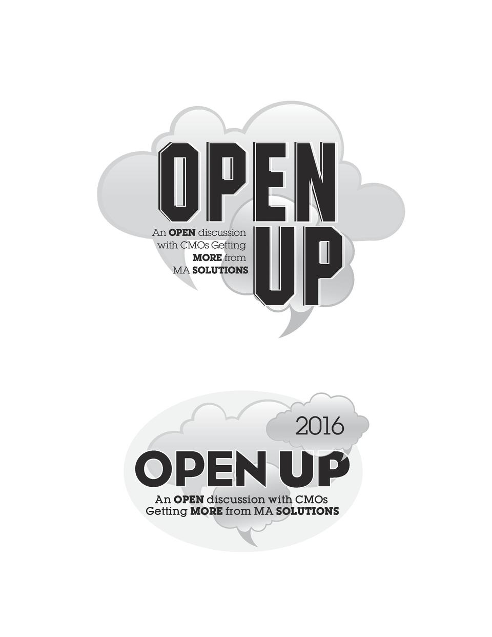 OPEN UP  An OPEN discussion with CMOs Getting MORE from MA SOLUTIONS  2016  OPEN UP An OPEN discussion with CMOs Getting M...
