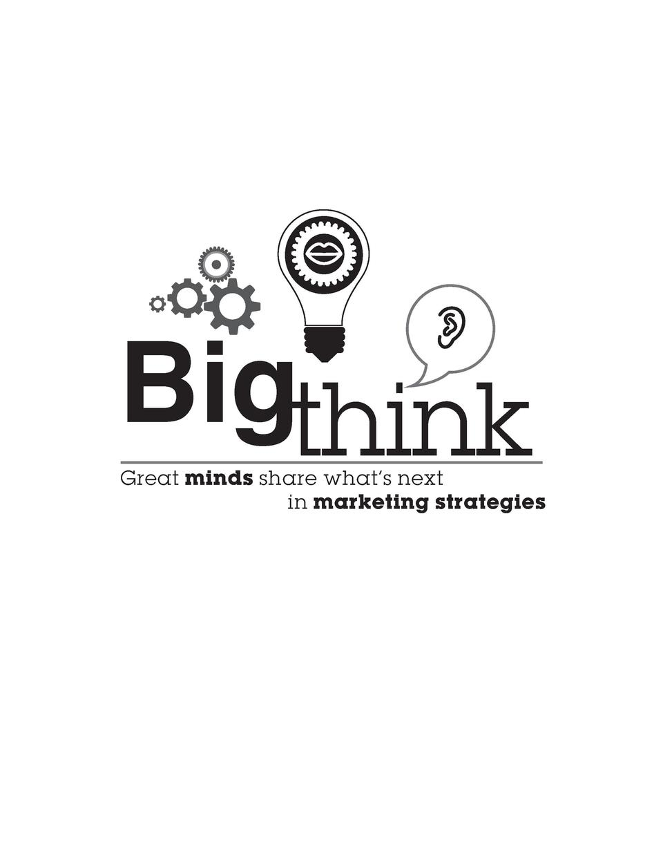 Bigthink  Great minds share what   s next in marketing strategies