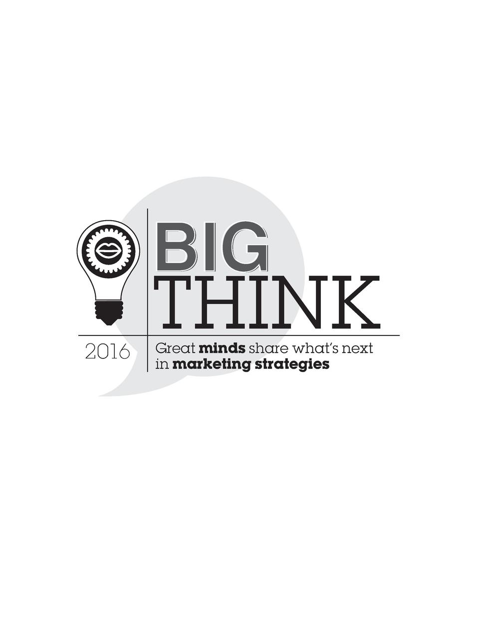 2016  BIG THINK Great minds share what   s next in marketing strategies