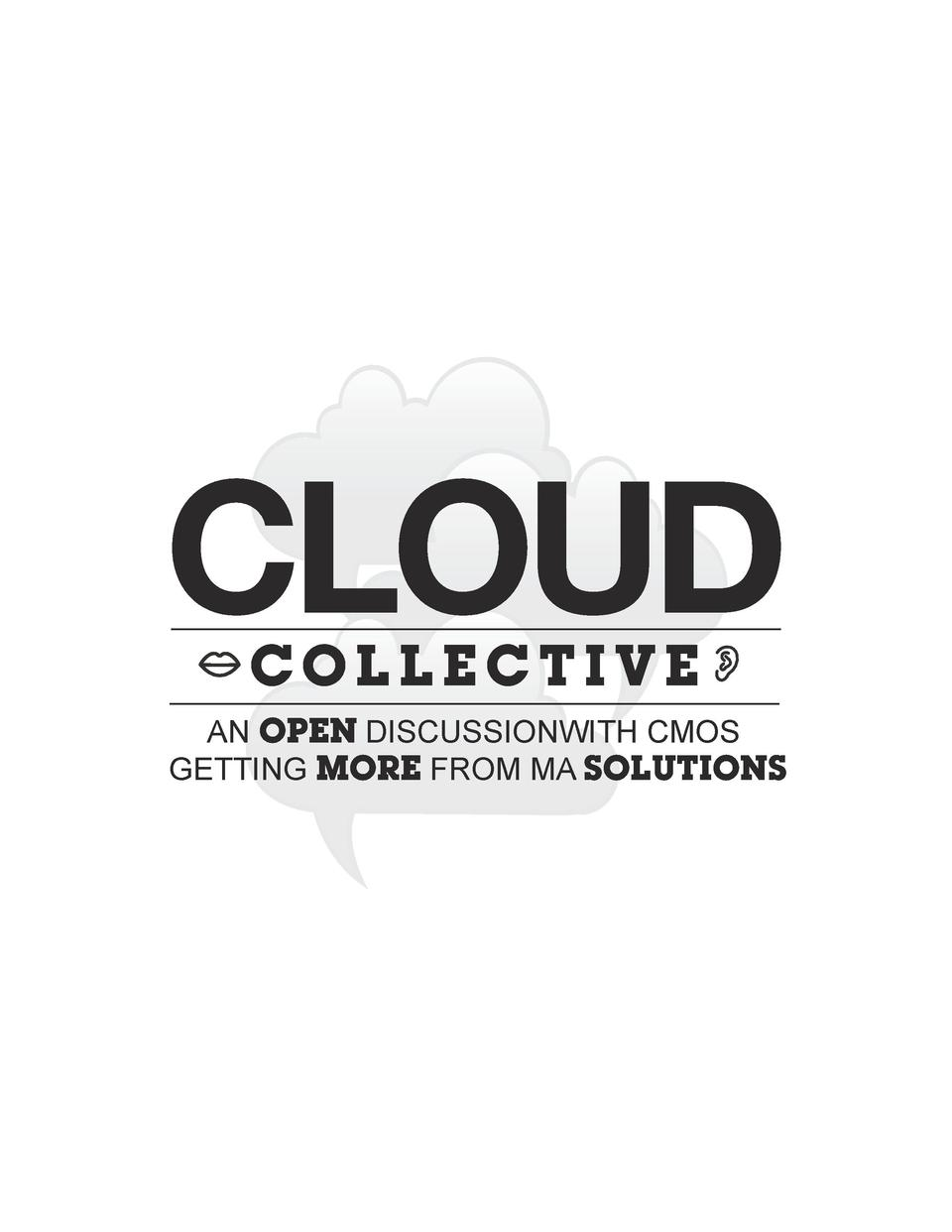 CLOUD COLLECTIVE  AN OPEN DISCUSSIONWITH CMOS GETTING MORE FROM MA SOLUTIONS