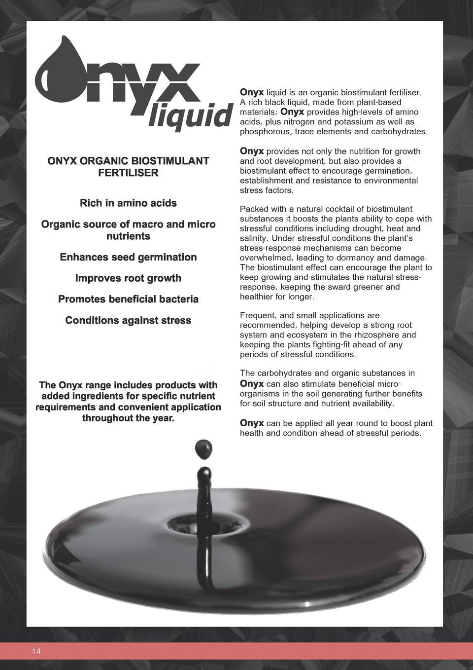 Onyx liquid is an organic biostimulant fertiliser. A rich black liquid, made from plant-based materials  Onyx provides hig...