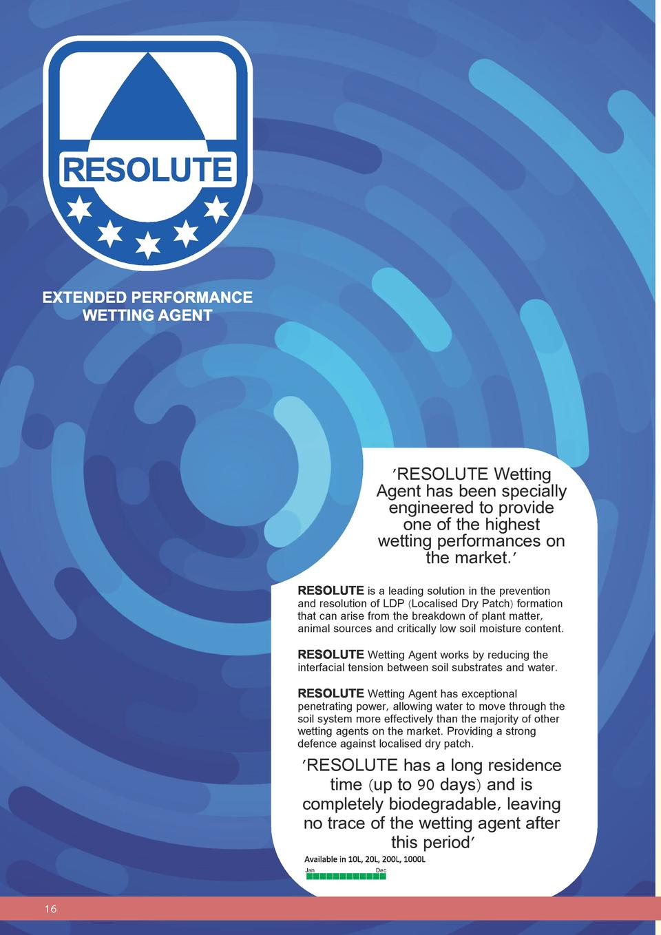 EXTENDED PERFORMANCE WETTING AGENT   RESOLUTE Wetting Agent has been specially engineered to provide one of the highest we...
