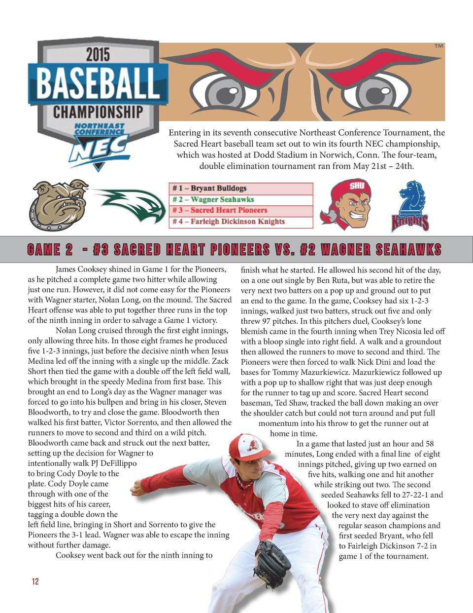 Entering in its seventh consecutive Northeast Conference Tournament, the Sacred Heart baseball team set out to win its fou...
