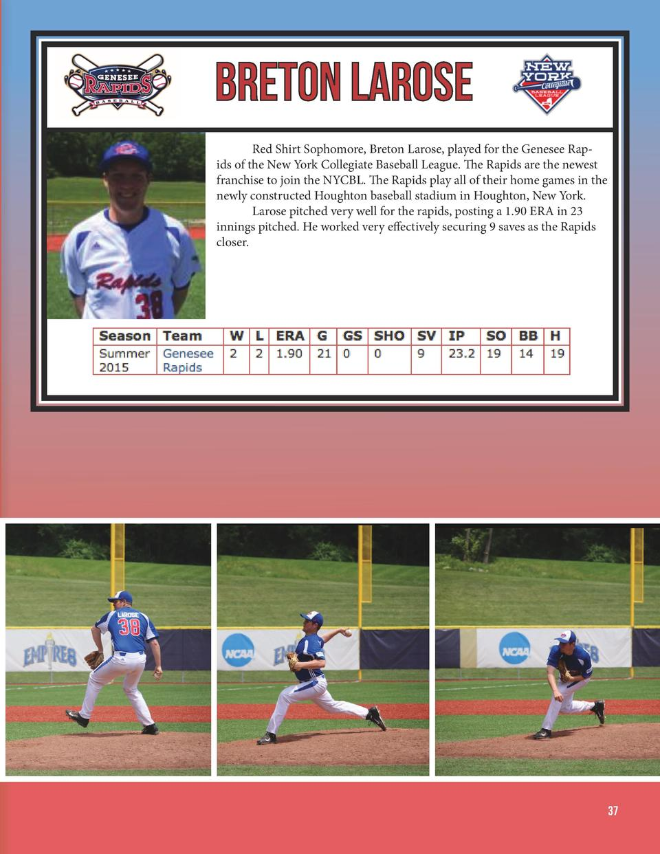 Breton LaRose       Red Shirt Sophomore, Breton Larose, played for the Genesee Rapids of the New York Collegiate Baseball ...