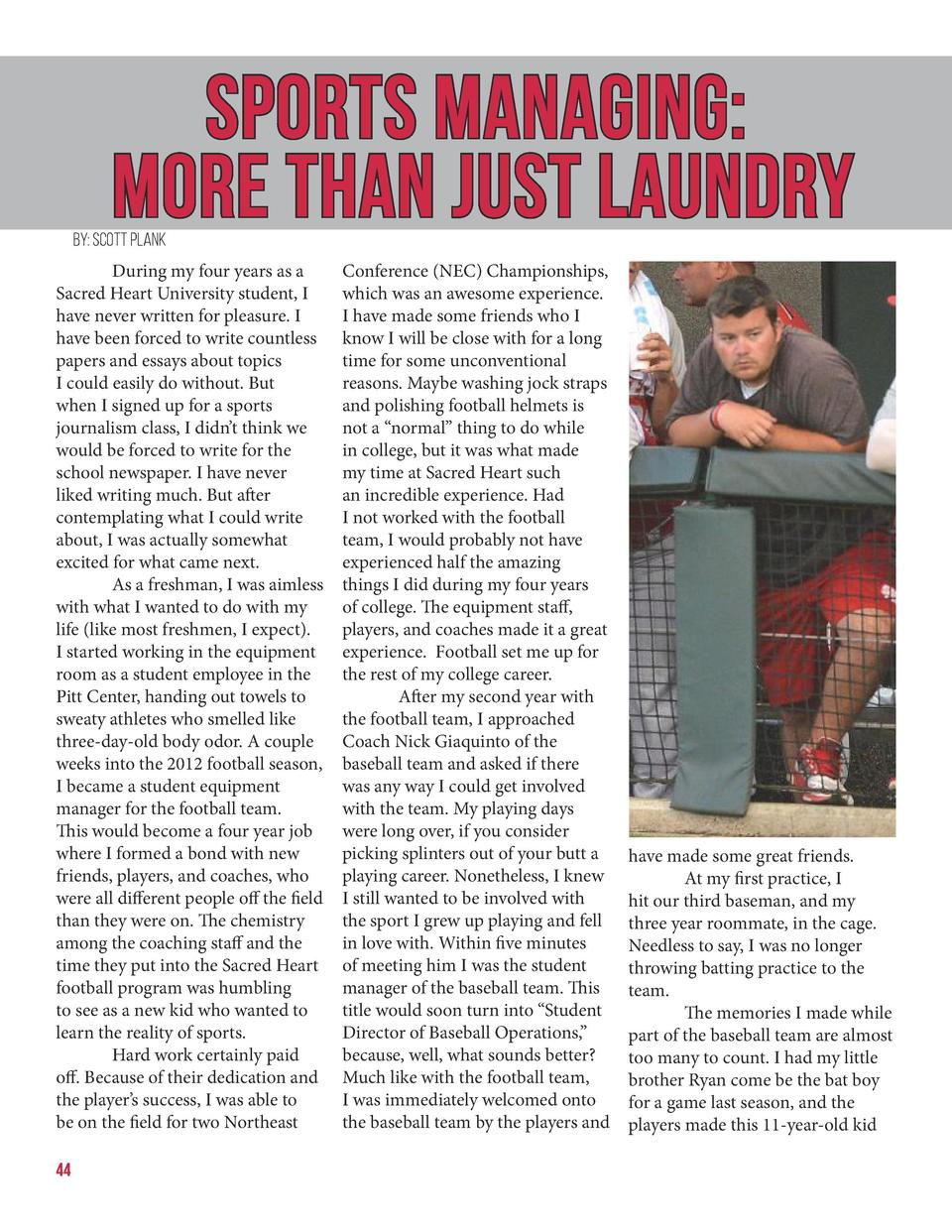 Sports Managing  More than Just Laundry  By  Scott Plank    During my four years as a Sacred Heart University student, I h...