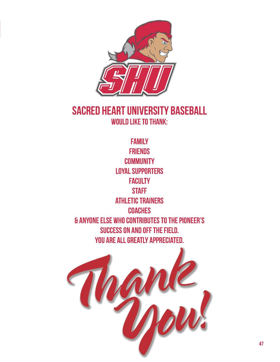 Sacred Heart University Baseball would like to thank  Family Friends Community loyal supporters Faculty Staff Athletic Tra...
