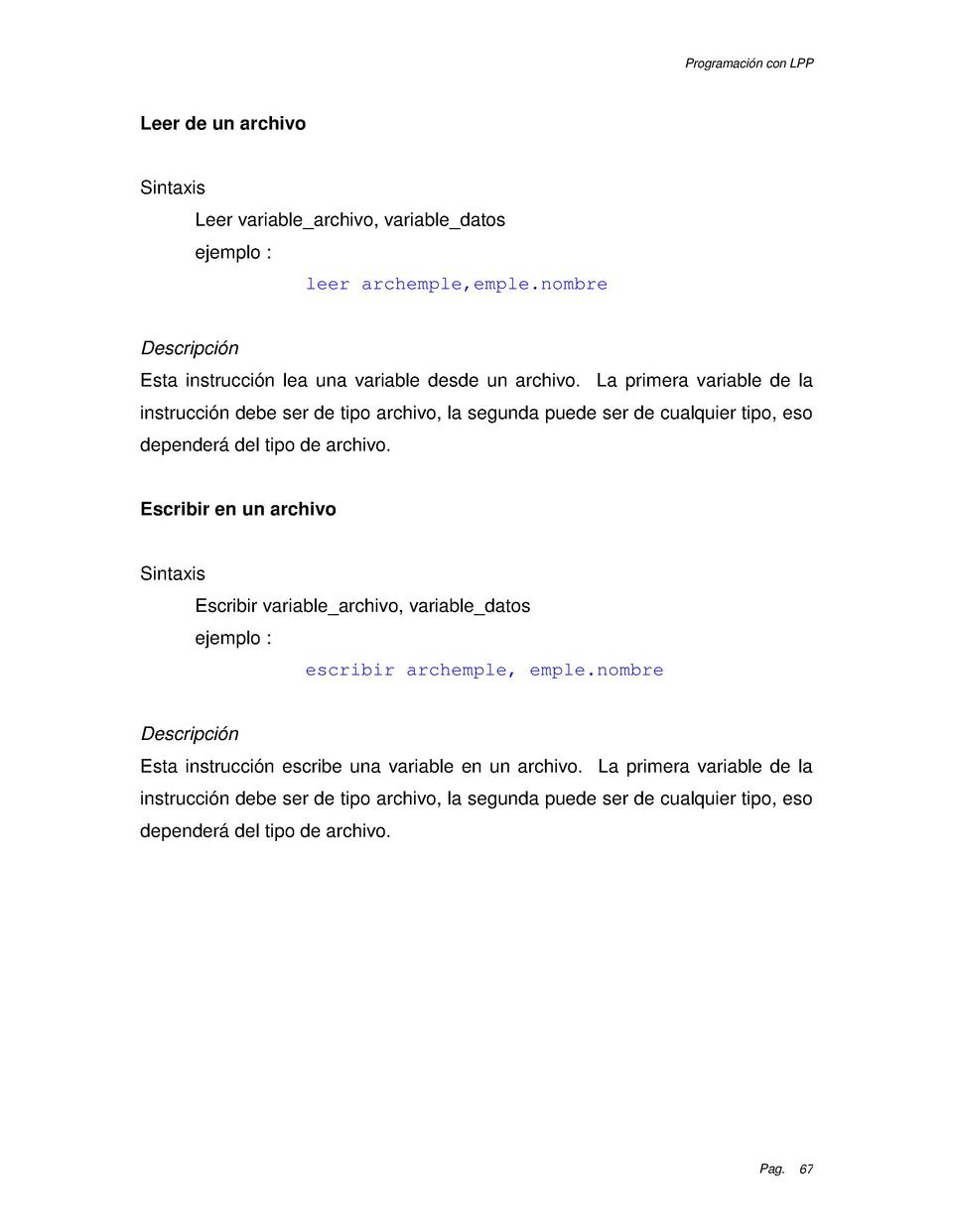 Programaci  n con LPP  Leer de un archivo  Sintaxis Leer variable_archivo, variable_datos ejemplo   leer archemple,emple.n...