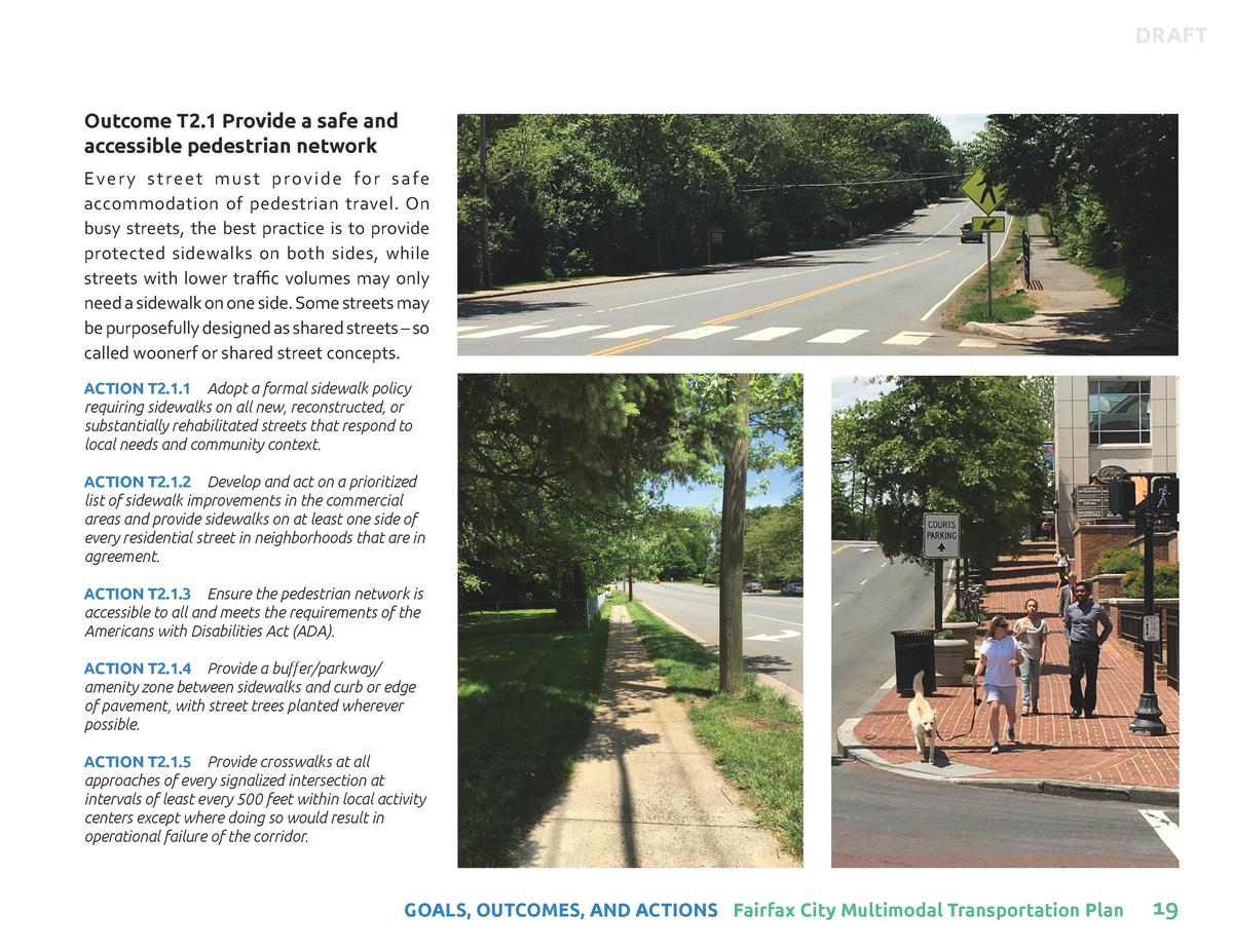 DRAFT  Outcome T2.1 Provide a safe and accessible pedestrian network Every street must provide for safe accommodation of p...