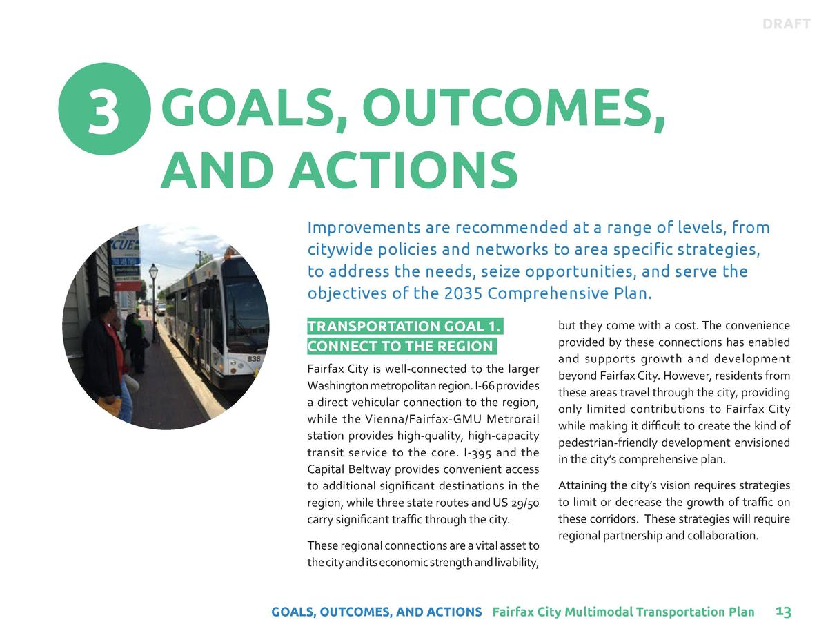 DRAFT  3 GOALS, OUTCOMES, AND ACTIONS  Improvements are recommended at a range of levels, from citywide policies and netwo...