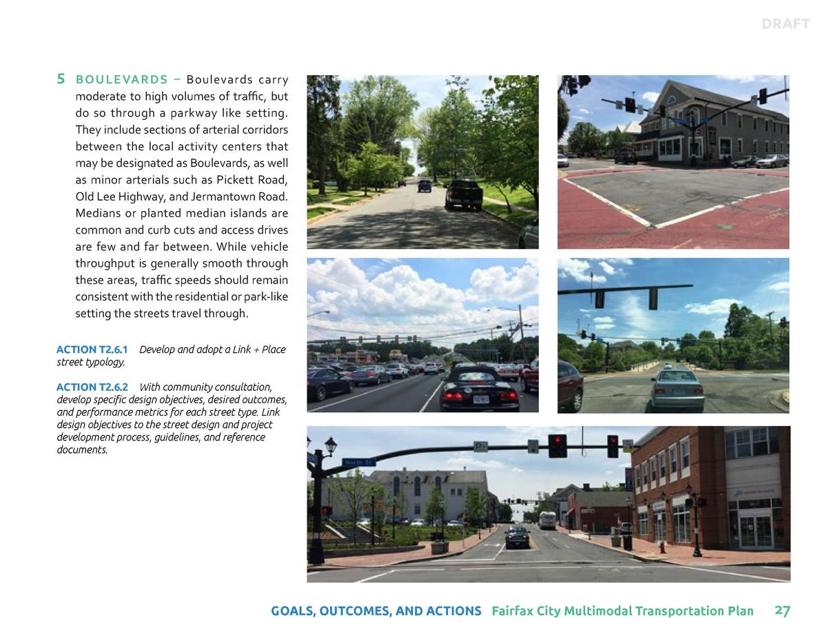 DRAFT  5  B O U L E VA R D S     Boulevards carry moderate to high volumes of traffic, but do so through a parkway like se...