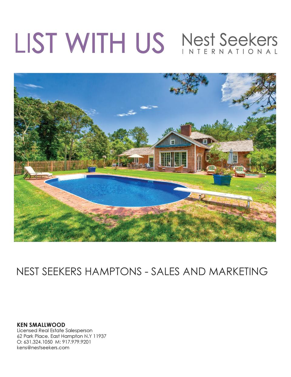 LIST WITH US  NEST SEEKERS HAMPTONS - SALES AND MARKETING  KEN SMALLWOOD  Licensed Real Estate Salesperson 62 Park Place, ...