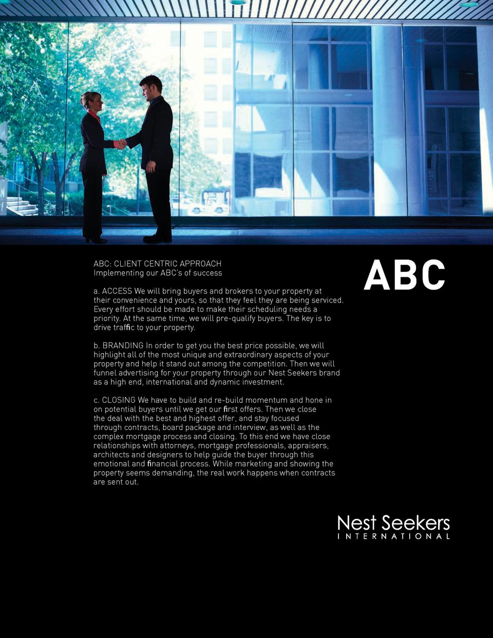 B  ABC  CLIENT CENTRIC APPROACH Implementing our ABC   s of success a. ACCESS We will bring buyers and brokers to your pro...