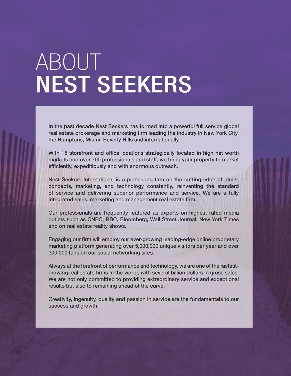 ABOUT NEST SEEKERS In the past decade Nest Seekers has formed into a powerful full service global real estate brokerage an...