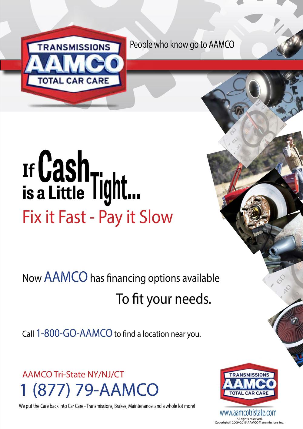 People who know go to AAMCO  CashTight...  If is a Little Fix it Fast - Pay it Slow Now AAMCO has financing options availa...