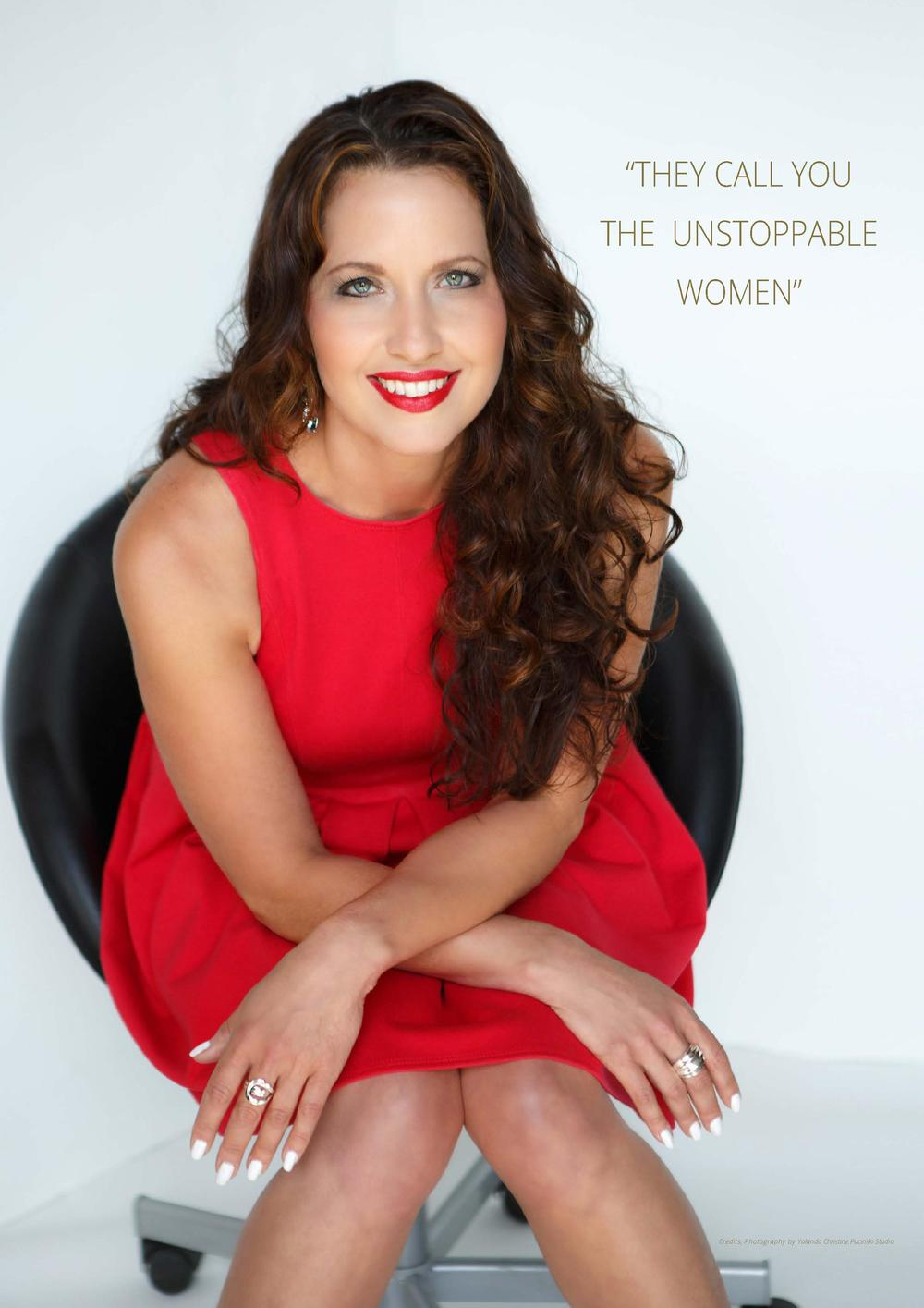 THEY CALL YOU THE UNSTOPPABLE WOMEN     Credits, Photography by Yolanda Christine Pucinski Studio