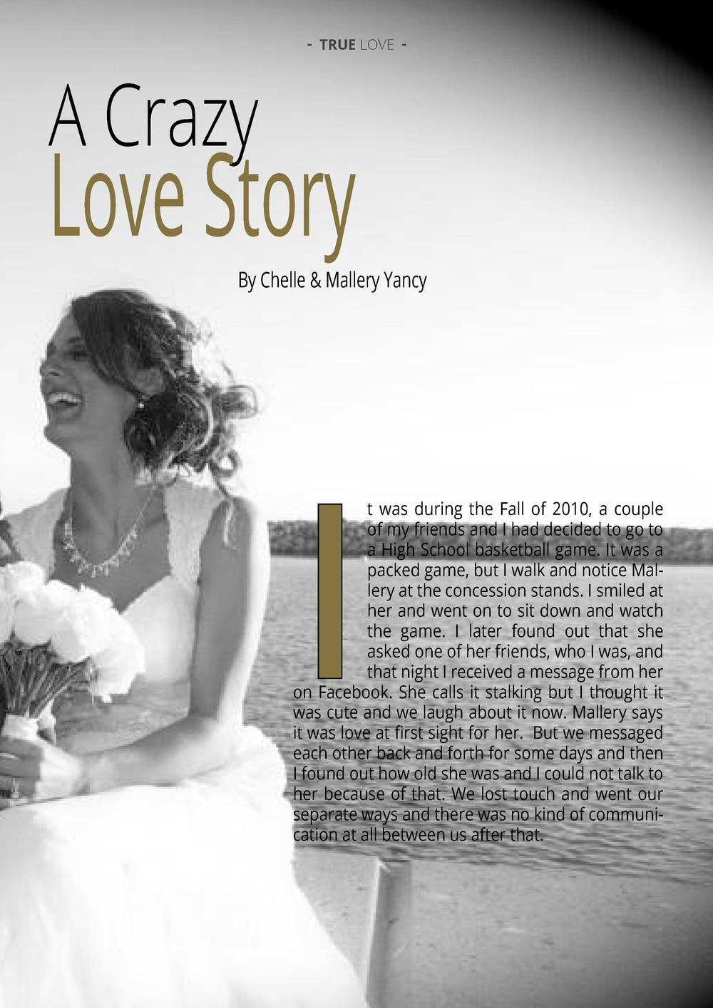 - TRUE LOVE -  A Crazy  Love Story  By Chelle   Mallery Yancy  I  t was during the Fall of 2010, a couple of my friends an...
