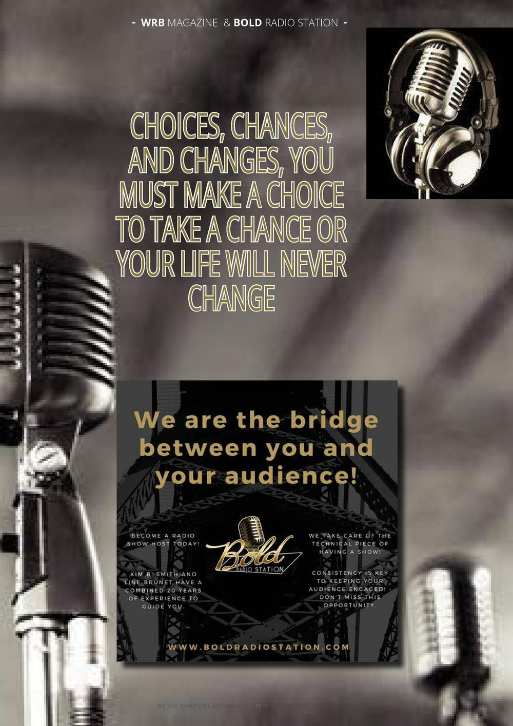 - WRB MAGAZINE   BOLD RADIO STATION -  CHOICES, CHANCES, AND CHANGES, YOU MUST MAKE A CHOICE TO TAKE A CHANCE OR YOUR LIFE...