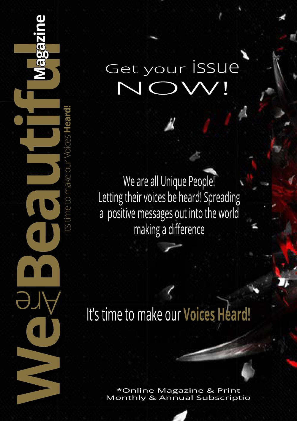 It   s time to make our Voices Heard   We Beautiful  Magazine  issue NOW   Get your  We are all Unique People  Letting the...