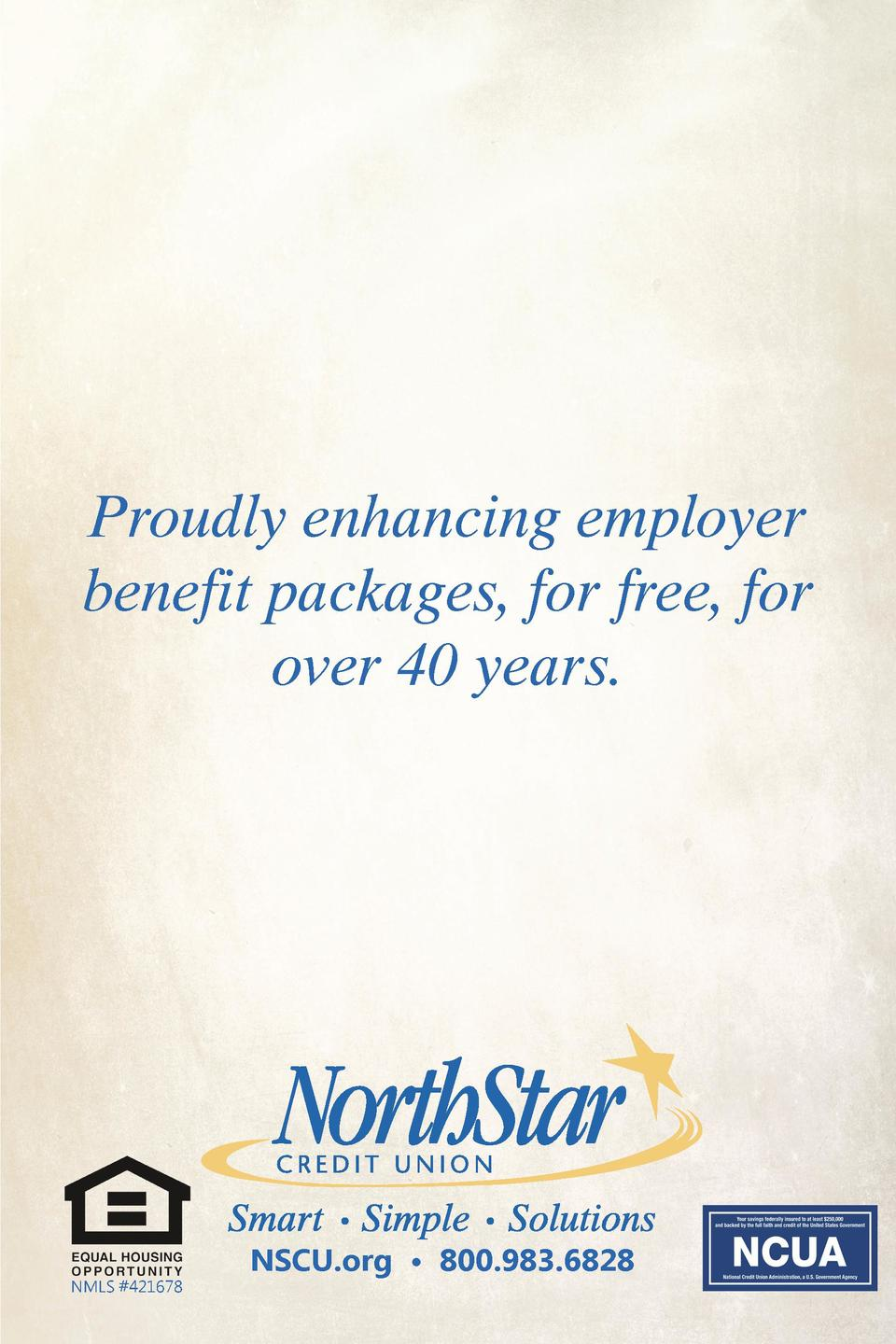 Proudly enhancing employer benefit packages, for free, for over 40 years.  NMLS  421678  NSCU.org     800.983.6828