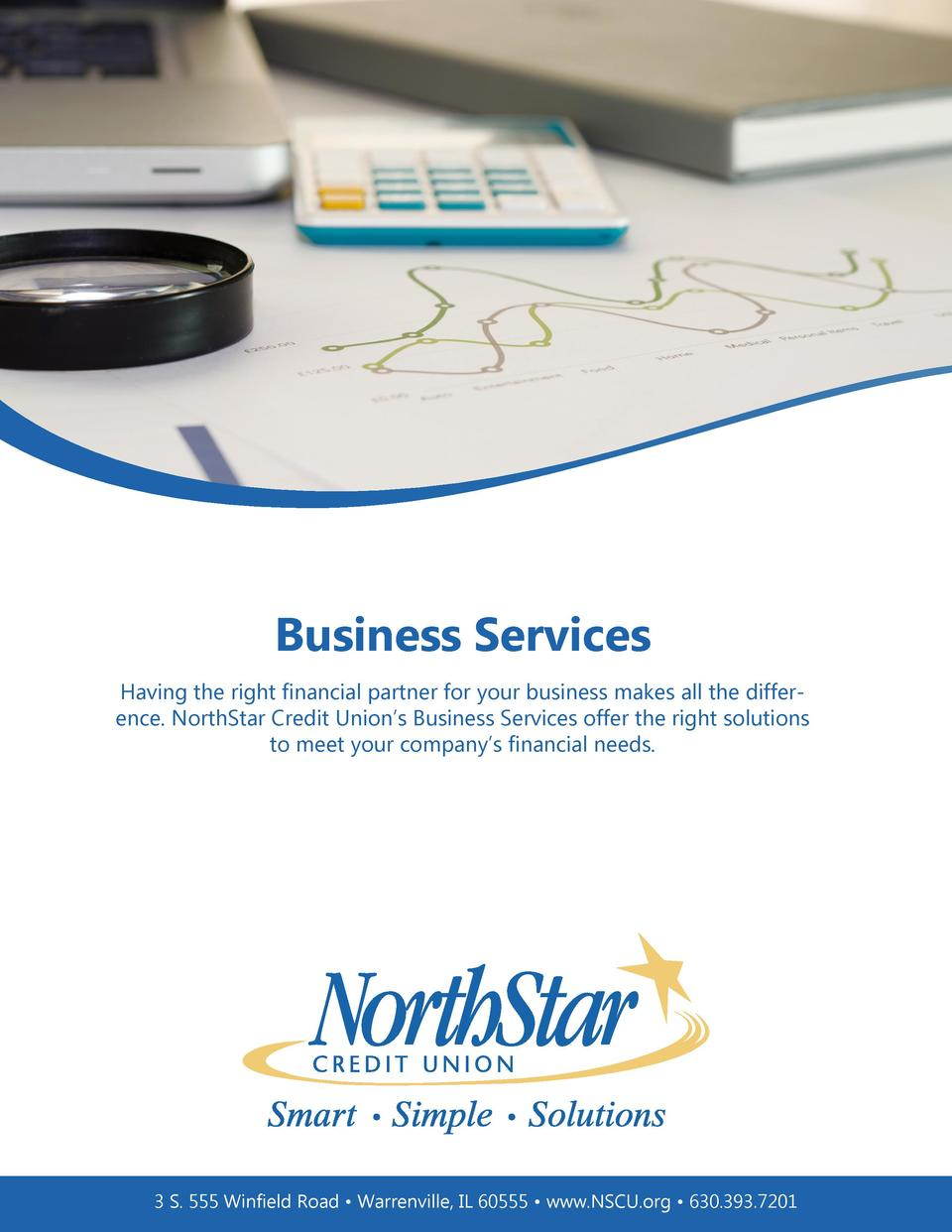 Business Services Having the right financial partner for your business makes all the difference. NorthStar Credit Union   ...
