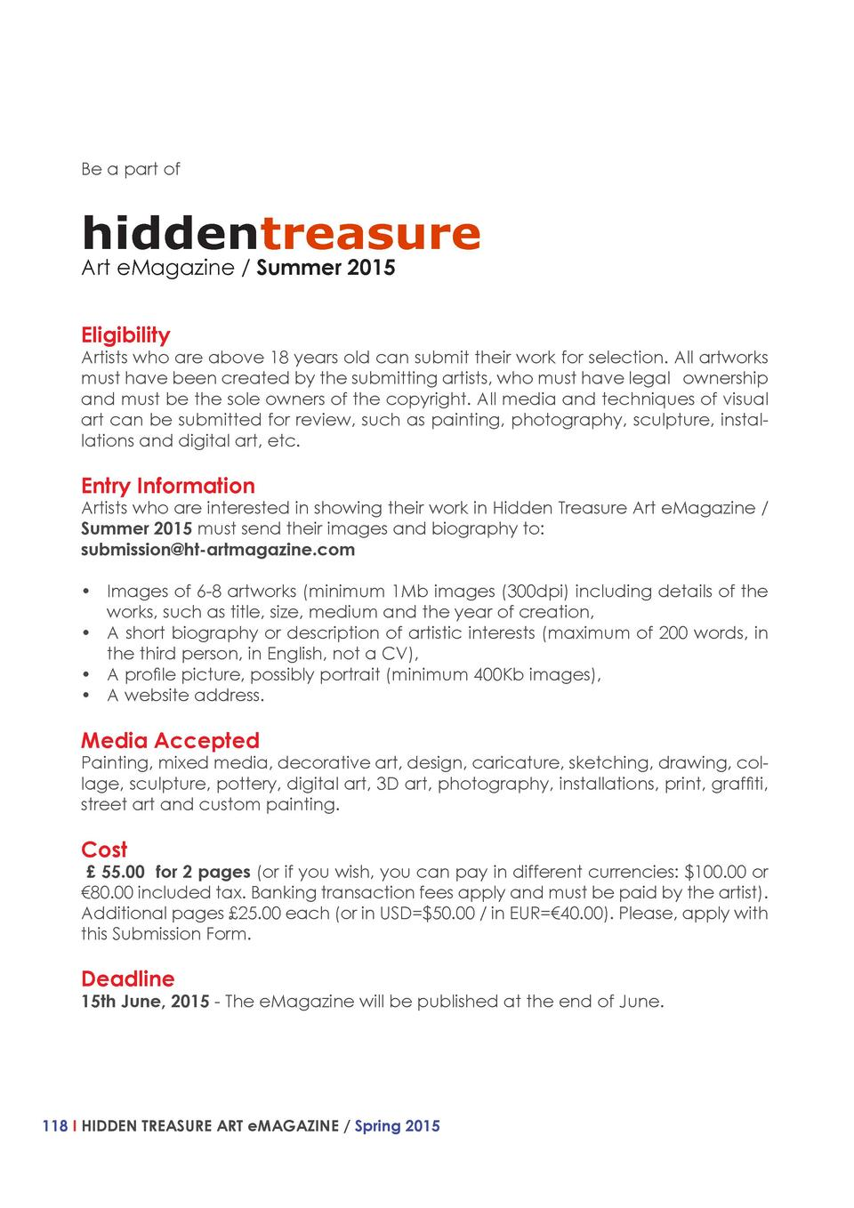 Be a part of  hiddentreasure Art eMagazine   Summer 2015 Eligibility  Artists who are above 18 years old can submit their ...