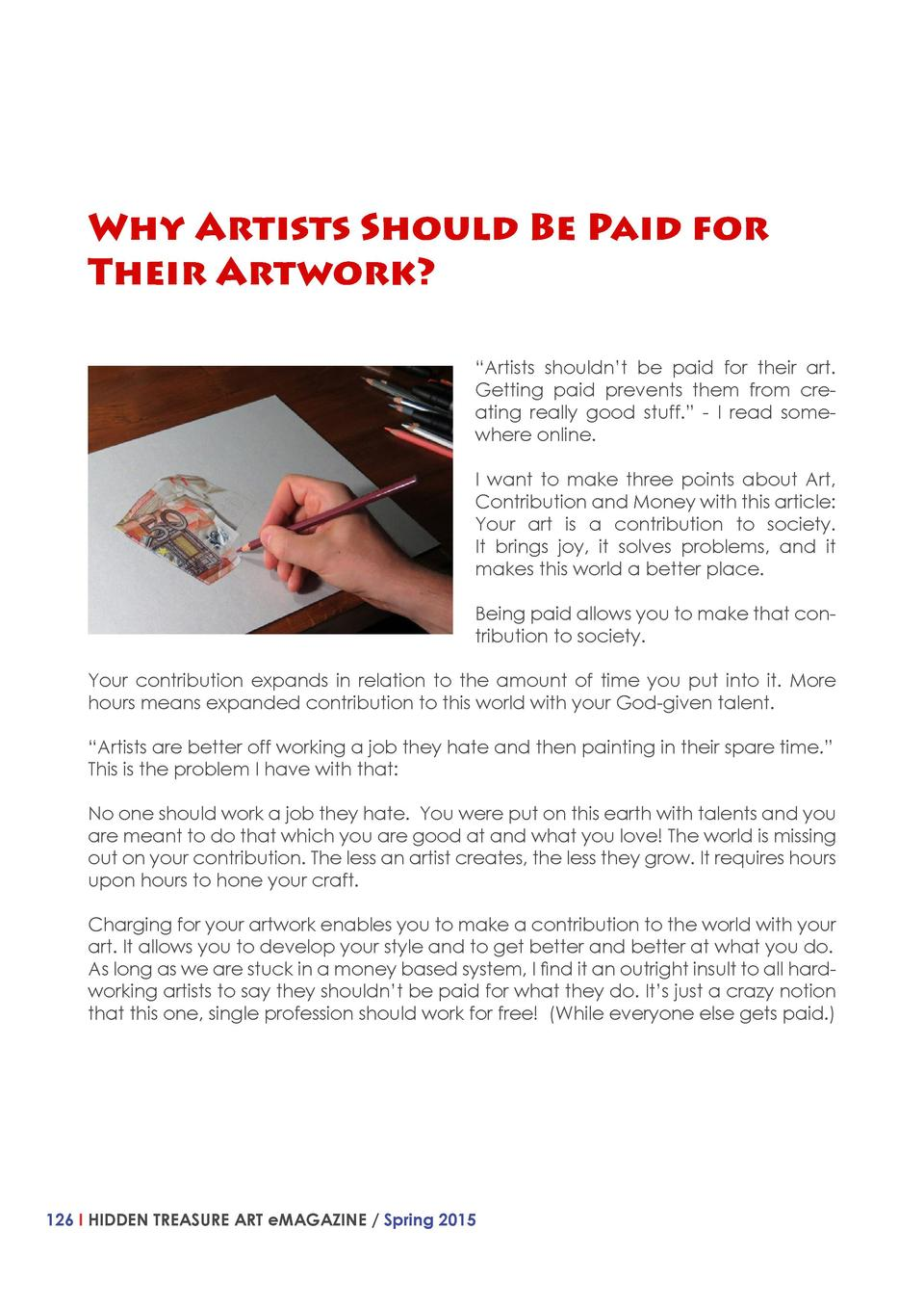 Why Artists Should Be Paid for Their Artwork     Artists shouldn   t be paid for their art. Getting paid prevents them fro...