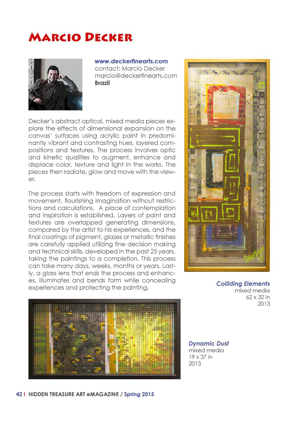 Marcio Decker www.deckerfinearts.com contact  Marcio Decker marcio deckerfinearts.com Brazil  Decker   s abstract optical,...
