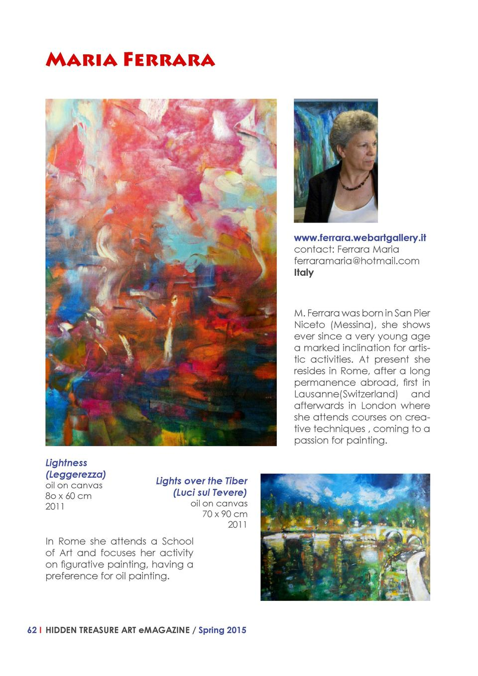 Maria Ferrara  www.ferrara.webartgallery.it contact  Ferrara Maria ferraramaria hotmail.com Italy  M. Ferrara was born in ...