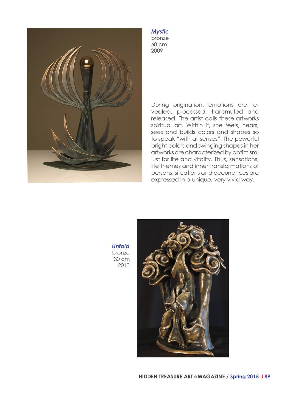 Mystic  bronze  60 cm  2009  During origination, emotions are revealed, processed, transmuted and released. The artist cal...